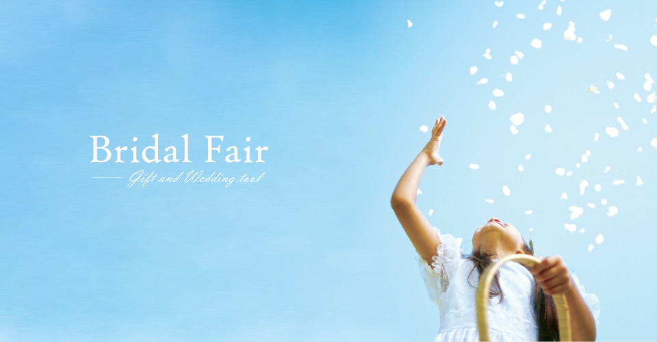 ▼ Bridal Fair -Gift and Wedding tool-